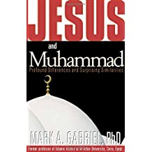 Jesus & Muhammed: Profound Differences and Surprising Similarities