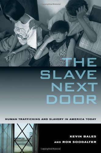 The Slave Next Door: Human Trafficking and Slavery in America Today by Kevin Bales - Of America Today Mall