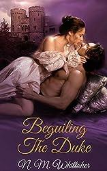 Beguiling The Duke: A Historical Regency Erotic Romance