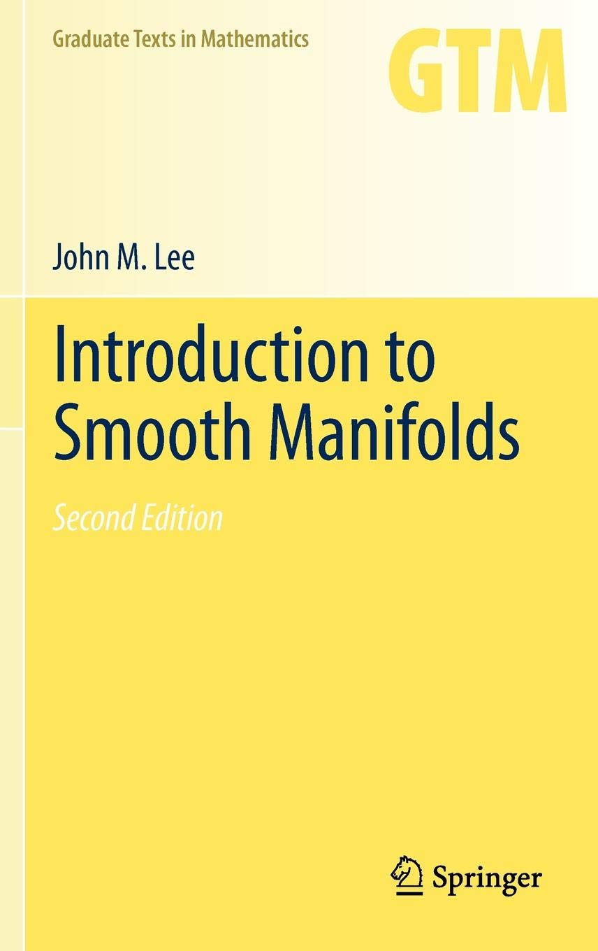 Introduction to Smooth Manifolds (Graduate Texts in Mathematics (218) Band 218)