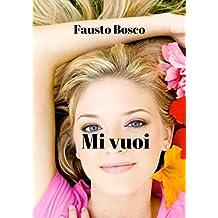 Mi vuoi (Italian Edition)