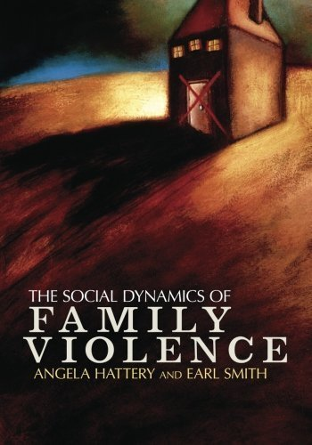 The Social Dynamics of Family Violence 1st (first) Edition by Hattery, Angela, Smith, Earl published by Westview Press (2012) ebook
