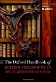The Oxford Handbook of British Philosophy in the Eighteenth Century, , 0199549028