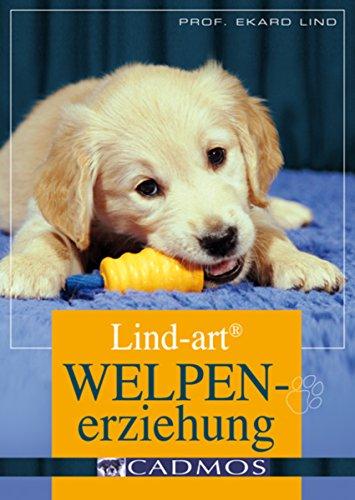Lind-art Welpenerziehung (Haltung und Erziehung) (German Edition) (Moderne Haltung)