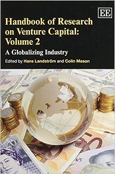 Handbook of Research on Venture Capital, Volume 2: A Globalizing Industry (Handbooks in Venture Capital series)