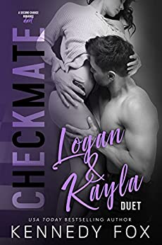 Checkmate Duet Series, #3 (Logan & Kayla) by [Fox, Kennedy]