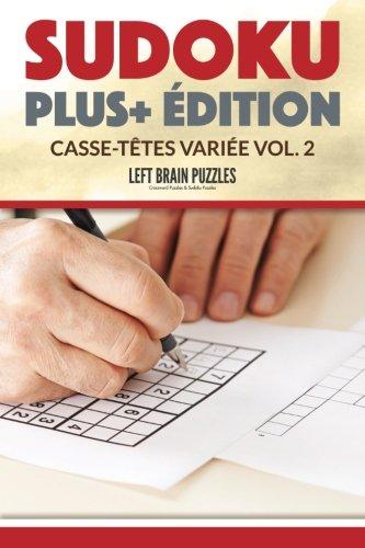 Read Online Sudoku Plus+ Édition Casse-Têtes Variée Vol. 2 (French Edition) pdf epub