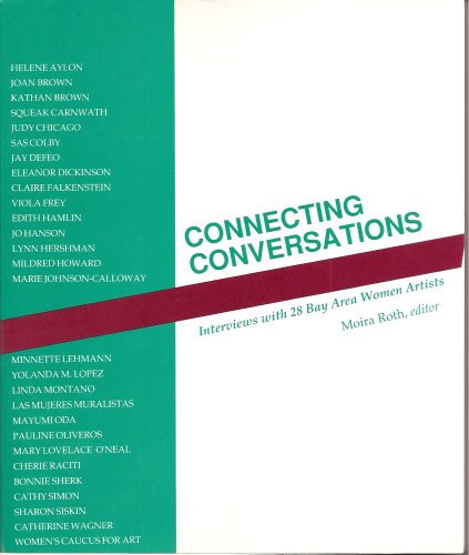 Connecting Conversations, Interviews with 28 Bay Area Women Artists