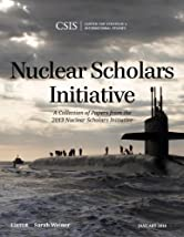 Nuclear Scholars Initiative: A Collection of Papers from the 2013 Nuclear Scholars Initiative (CSIS Reports)