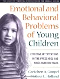By Gretchen Gimpel Peacock PhD Emotional and Behavioral Problems of Young Children: Effective Interventions in the Preschool and Ki (1st Edition)