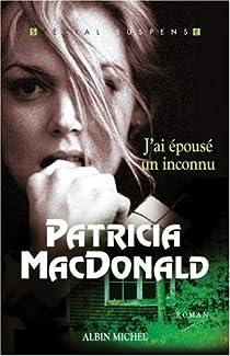 J'ai épousé un inconnu par MacDonald