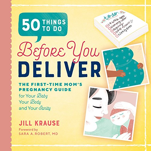 50 Things to Do Before You Deliver: The First Time Moms Pregnancy Guide