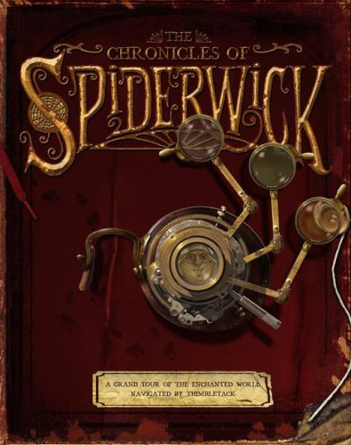 Read Online The Chronicles of Spiderwick: A Grand Tour of the Enchanted World, Navigated by Thimbletack (The Spiderwick Chronicles) ebook