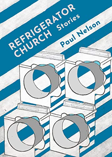 Refrigerator Church: Stories