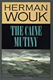 The Caine Mutiny: A Novel, Herman Wouk, 0316955108