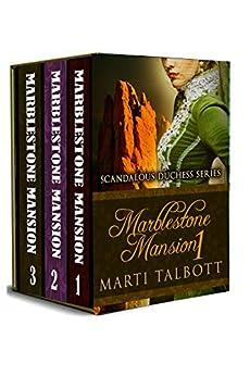 Marblestone Mansion, (Omnibus, Books 1 - 3) (Scandalous Duchess Series) by [Talbott, Marti]