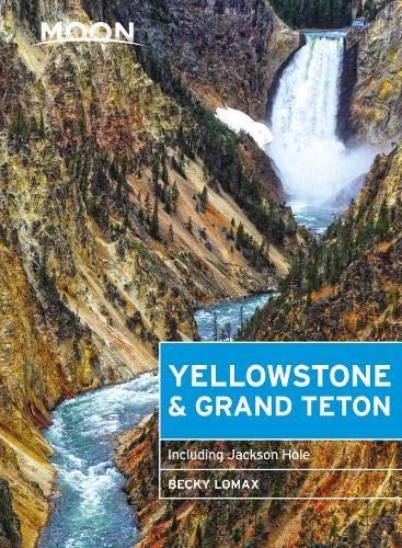 Maps Including - Moon Yellowstone & Grand Teton: Including Jackson Hole (Travel Guide)