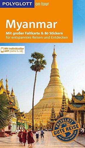 POLYGLOTT on tour Reiseführer Myanmar: Mit großer Faltkarte und 80 Stickern