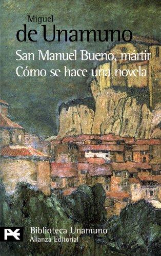 San Manuel Bueno, mártir Cómo se hace una novela
