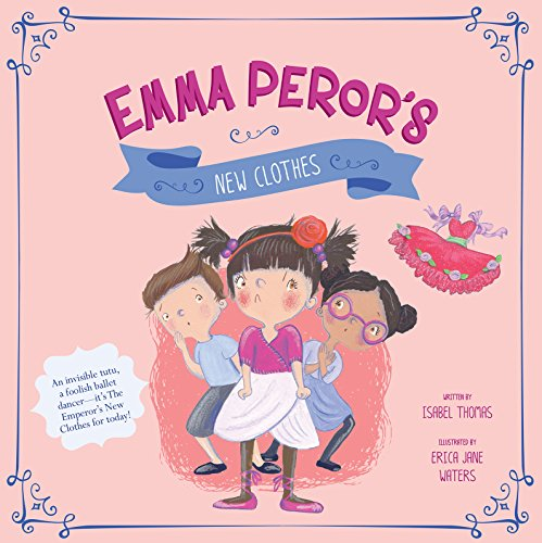 [Emma Peror's New Clothes (Fairy Tales Today)] (Dance Costume Books 2016)