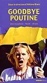 Goodbye Poutine : Union européenne, Russie, Ukraine par Blanc