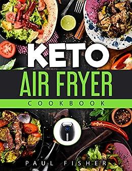 Amazon.com: KETO AIR FRYER COOKBOOK: New Complete Guide
