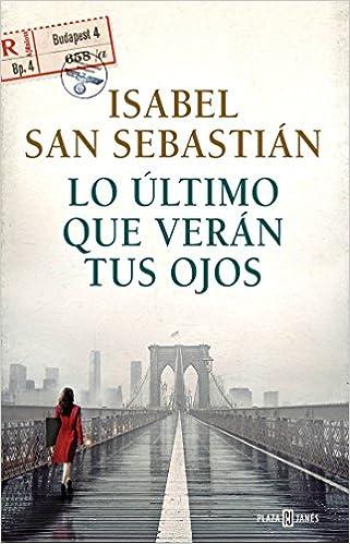 Lo último que verán tus ojos (EXITOS): Amazon.es: Isabel San ...