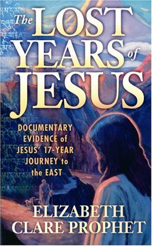 Download Lost Years of Jesus: Documentary Evidence of Jesus' 17-Year Journey to the East by Elizabeth Clare Prophet (2003-06-01) pdf epub