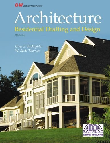 By Clois E. Kicklighter Ed. D. Architecture: Residential Drafting and Design Workbook (Eleventh Edition, Workbook)