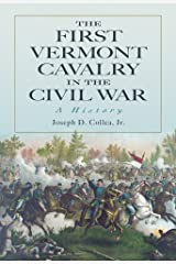 The First Vermont Cavalry in the Civil War: A History Kindle Edition