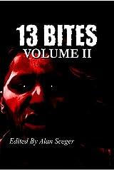13 Bites Volume II (13 Bites Anthology Series Book 2) Kindle Edition