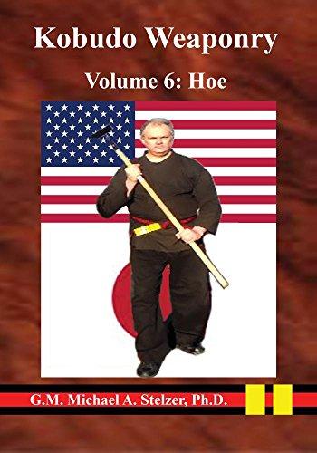 Kobudo Weaponry Volume 6: Hoe