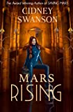 Mars Rising: Book Six in The Saving Mars Series (Volume 6)