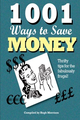 Read Online 1001 Ways to Save Money: Thrifty Tips for the Fabulously Frugal! PDF