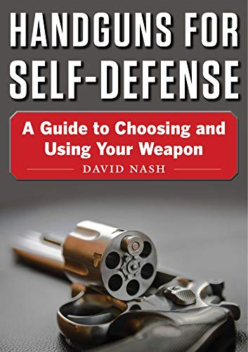 Pdf Outdoors Handguns for Self-Defense: A Guide to Choosing and Using Your Weapon