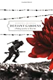 Defiant Gardens: Making Gardens in Wartime by Kenneth Helphand front cover