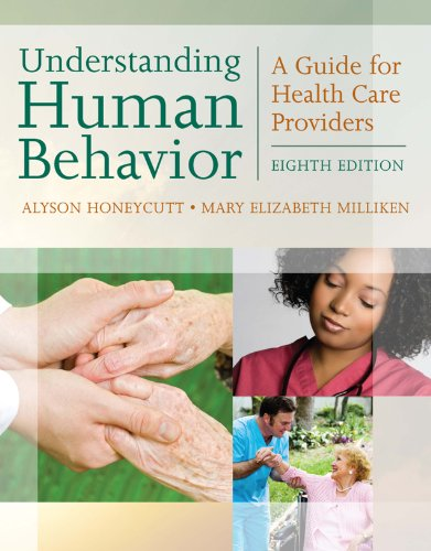 Download Understanding Human Behavior: A Guide for Health Care Providers (Communication and Human Behavior for Health Science) Pdf