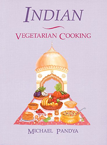 Indian Vegetarian Cooking by Michael Pandya