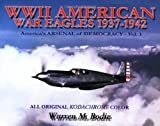 American War Eagles, 1939-1941, Bodie, Warren, 0962935948
