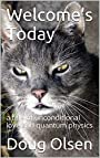 Welcome's Today: a tale of unconditional love and quantum physics