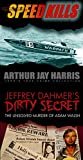 Box Set: Speed Kills and The Unsolved Murder of Adam Walsh (Special Single Edition): Two Investigative True Crime Books by Arthur Jay Harris