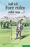 Soll ich Fore rufen oder was.?: Amüsante Geschichten zu den Golfregeln. Band II
