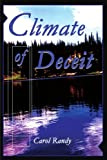 Climate of Deceit, Carol Randy, 0595203361