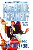 Winter Kill: The Complete Cases of MacBride & Kennedy Volume 4: 1935-36, Frederick Nebel, 1618271318
