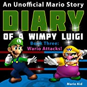 Diary of Wimpy Luigi: Wario Attacks: Unofficial Luigi Diaries, Volume 3 | Mario Kid