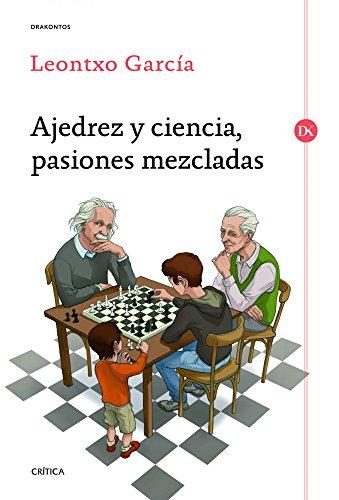 Descargar Libro Ajedrez Y Ciencia, Pasiones Mezcladas Leontxo García Olasagasti