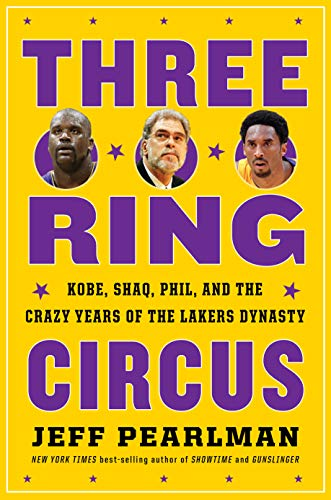 Book Cover: Three-Ring Circus: Kobe, Shaq, Phil, and the Crazy Years of the Lakers Dynasty