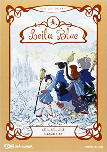 Le libellule adamantine. Leila blue. Ediz. illustrata: 4: Amazon ...
