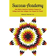 Success Academy: How Native American Students Prepare for College (and How Colleges Can Prepare for Them) (Adolescent...