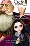 The Magician's Dream (Oona Crate Mystery: book 3) (Oona Crate Mysteries) (Volume 3)